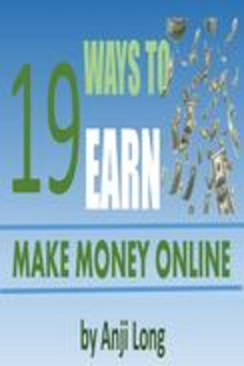 Product picture 19 Ways To Earn: Make Money Online